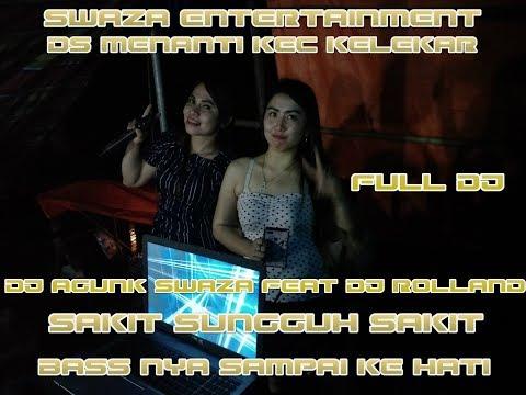 SAKIT SUNGGUH SAKIT SWAZA PAYA BESAR FULL DJ