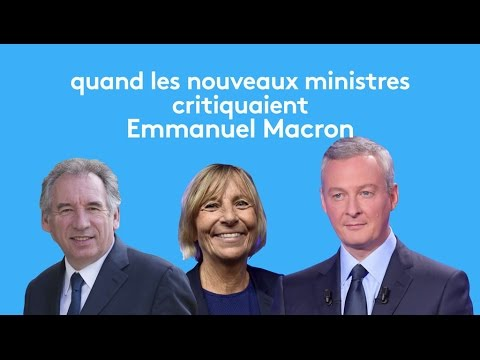 Quand des nouveaux ministres critiquaient Macron - franceinfo