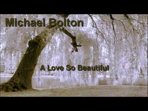 A Love So Beautiful + Michael Bolton + Lyrics/HQ