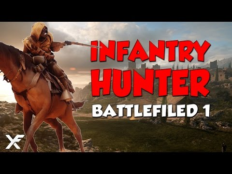 The Infantry Hunter - Battlefield 1