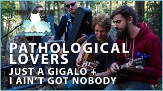 Pathological Lovers - Just a Gigalo/I Ain