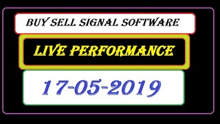buy sell signal software live 17/5/2019 for all market.mcx nse future cash option etc.