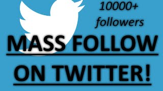 MASS/BULK FOLLOW PEOPLE ON TWITTER!!! Free/no download (Get more followers on Twitter and grow)