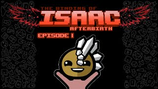 The Binding of Isaac Afterbirth: Episode 1 - Additional