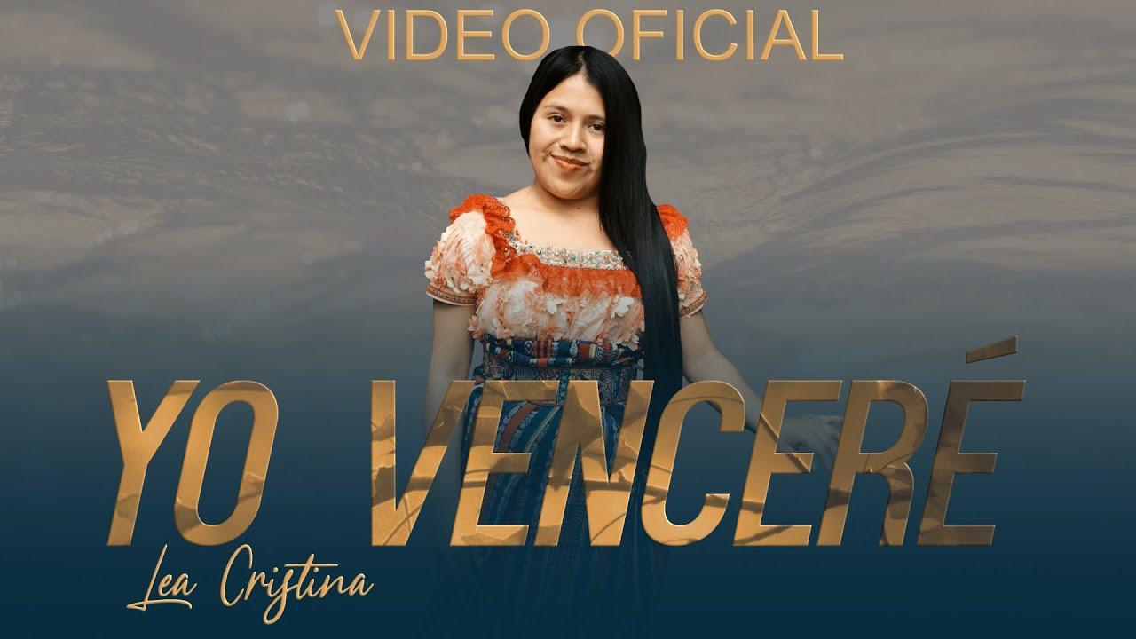 Lea Cristina - Yo Venceré(VIDEO OFICIAL)