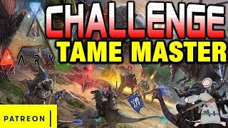 ARK SURVIVAL EVOLVED CHALLENGE - THE TAME MASTERS