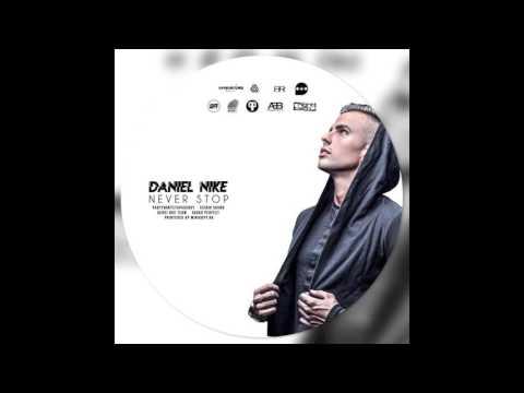 Daniel Nike - Never Stop