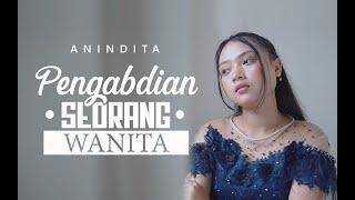 Download Lagu Anindita - Pengabdian Seorang Wanita - (Official Music Video)   Kurang Apa Pengabdianku mp3