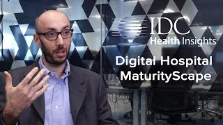 Max Claps dicusses the 'IDC Digital Hospital MaturityScape'