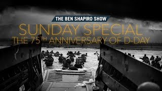 Baixar The 75th Anniversary Of D-Day - The Ben Shapiro Show Sunday Special Ep. 53