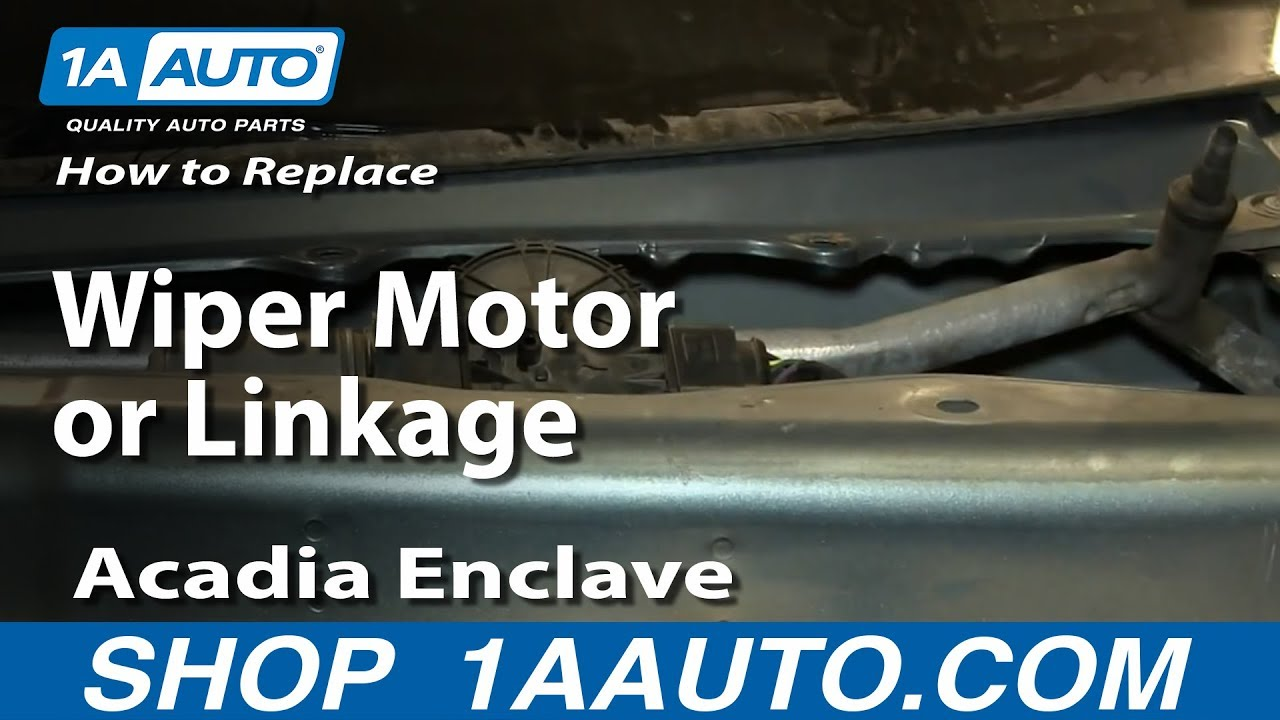 How to install replace wiper motor or linkage acadia for How do you replace a windshield wiper motor