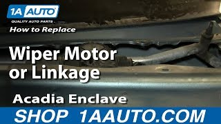 How To Install Replace Wiper Motor or Linkage Acadia Enclave Outlook Traverse