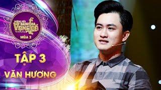 Đường đến danh ca vọng cổ 2 | tập 3: Nguyễn Văn Hương - Thương con cá rô đồng