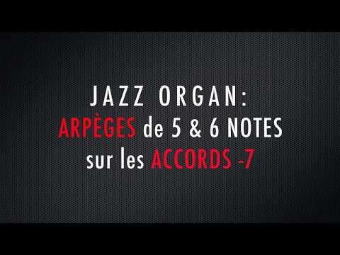 ARPEGES de 5 & 6 notes ⎢ ACCORDS -7 (JAZZ ORGAN WORKOUT)