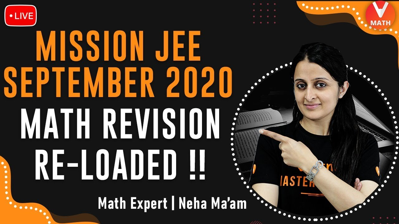 Mission JEE Main 2020 September: JEE Main Maths Revision Re-loaded!! | Vedantu Math