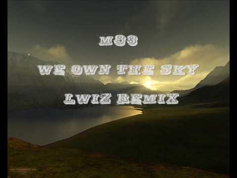M83 - We Own The Sky (L-Wiz remix)