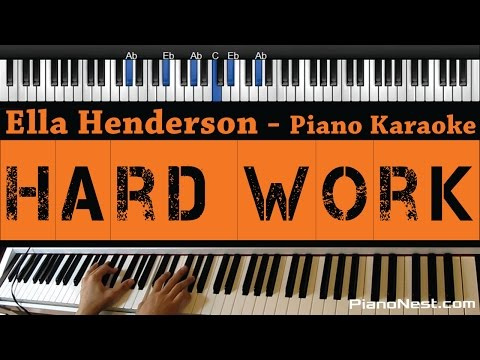 Ella Henderson - Hard Work - Piano Karaoke / Sing Along / Cover with Lyrics