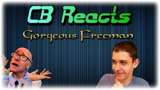 CB Reacts-Gorgeous Freeman Episode 3-Part 1
