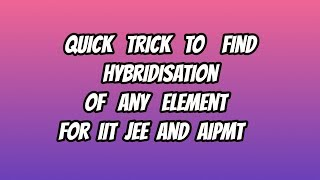 How to find Hybridisation of Central atom quickly?| Class 11 | AIIMS | JEE|  PREPARATION|