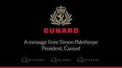A message from Simon Palethorpe - President, Cunard.