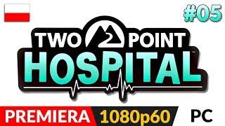TWO POINT HOSPITAL PL  #5 (odc.5) ⚕️ Trzeci szpital | Gameplay po polsku