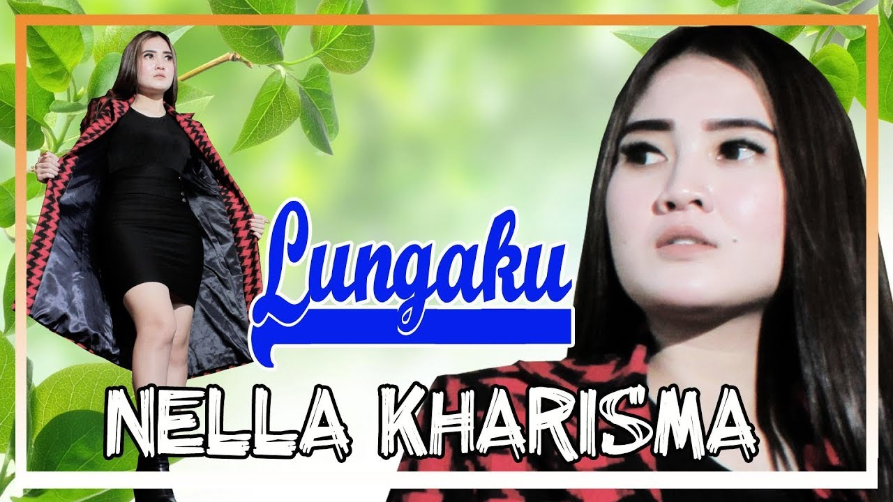 Nella Kharisma Lungaku Official Youtube