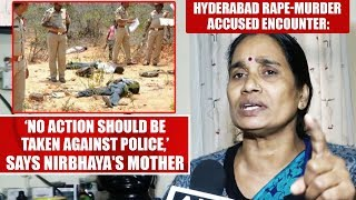 Hyderabad rape-murder encounter: 'No action should be taken against police,' says Nirbhaya's mother