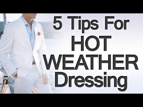 5 Tips Dressing For The Heat