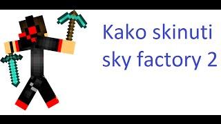 Kako Skinuti Sky Factory 2