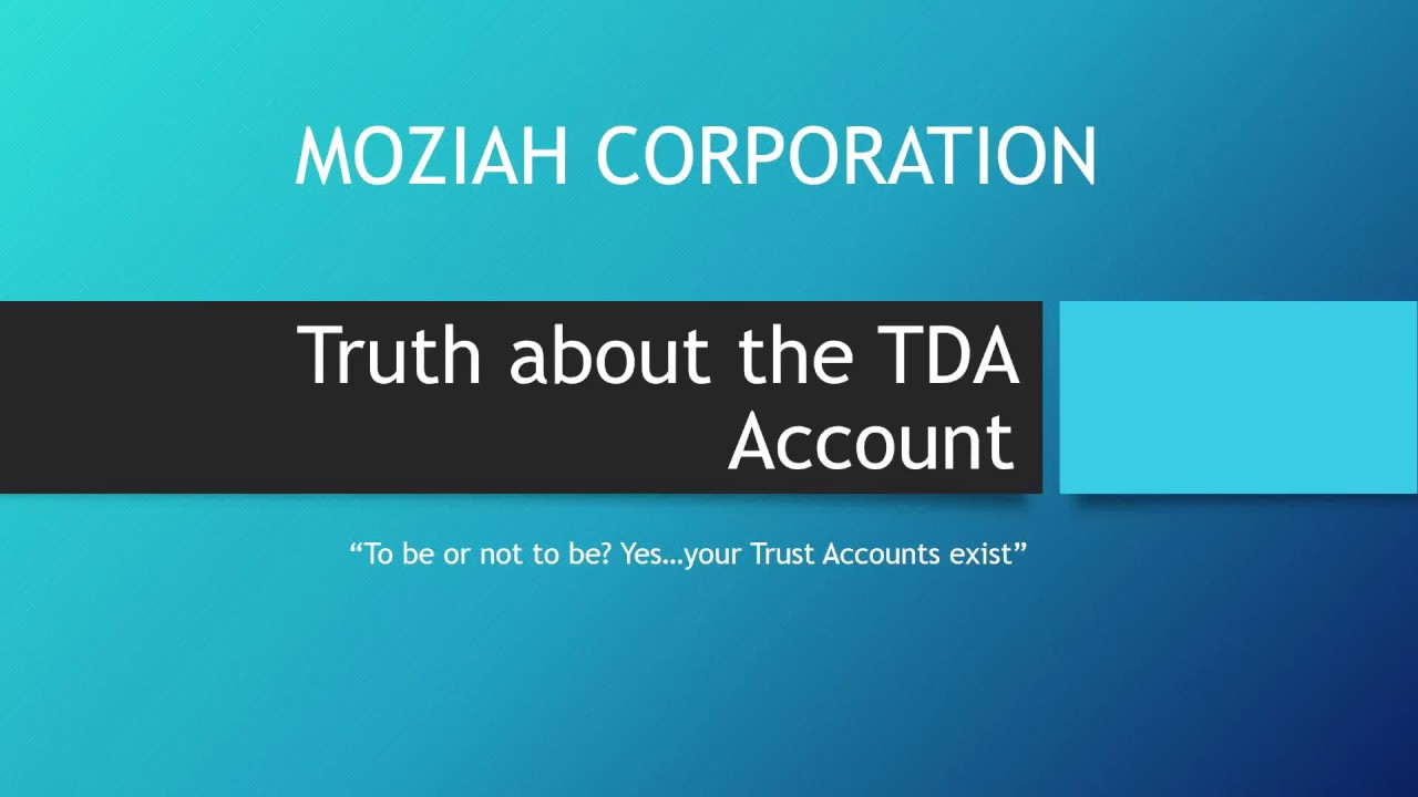 WARNING! The Truth about the TDA Account, They Do Exist, However