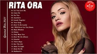 Rita Ora Greatest Hits Full Album 2021a - Best Songs of Rita Ora full Playlist 2021