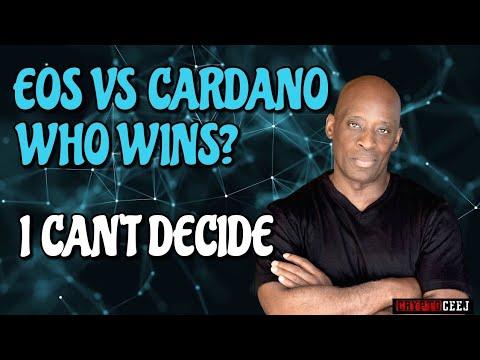 EOS VS CARDANO WHO WINS? I CANT DECIDE EOS OR CARDANO?