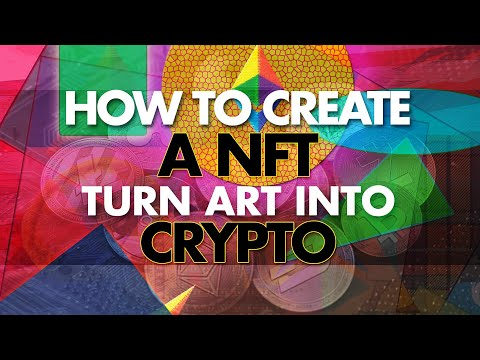 How to Create NFTs (Non Fungible Tokens) | Turn Art Into Crypto