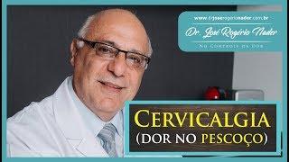 Cervicalgia | Dor no pescoço | Dr. José Rogério Nader