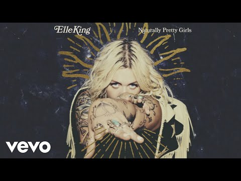 Elle King - Naturally Pretty Girls (Audio)