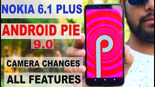 Nokia 6.1 Plus  #Android Pie#camera changes#All changes explained