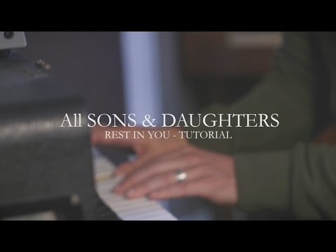 Rest In You (Tutorial) - All Sons & Daughters