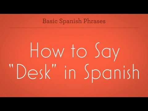How To Say Desk Spanish Lessons