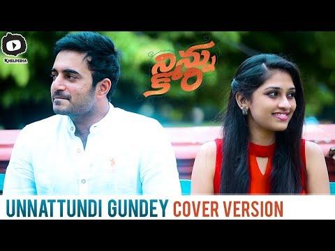 Unnattundi Gundey Full Video Song | Ninnu Kori Telugu Movie Songs | Cover Version | Khelpedia