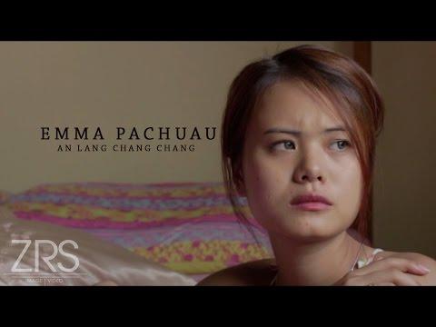 Emma Pachuau : An Lang Chang Chang