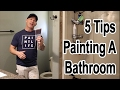 5 Bathroom Painting Tips TO PAINT A ROOM