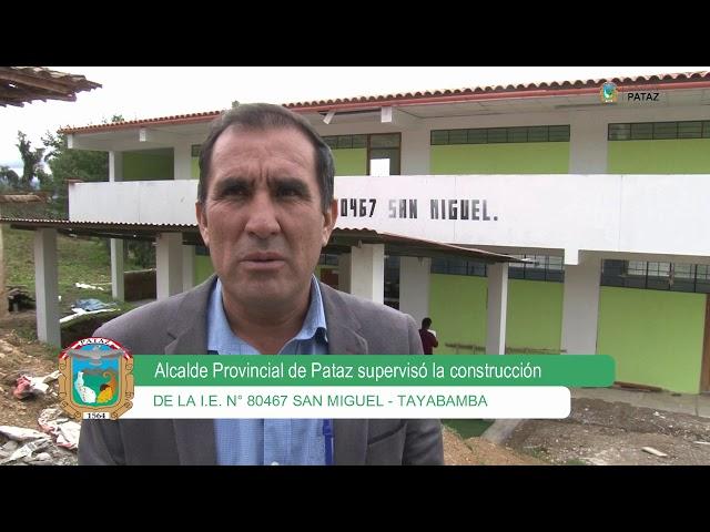 SAN MIGUEL: Alcalde Provincial de Pataz supervisó infraestructura educativa