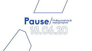 Pause/Finding creativity and staying inspired