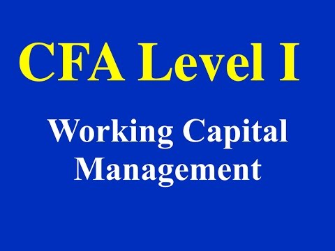 2015- CFA Level 1 - Working Capital Management- Part 1 (of 2)