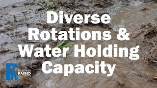 Diverse Rotations and Water Holding Capacity