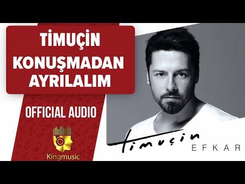 Timuçin - Konuşmadan Ayrılalım - ( Official Audio )