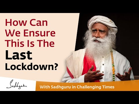 How Can We Ensure This Is The Last Lockdown? - With Sadhguru in Challenging Times - 2 May