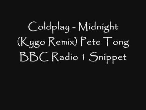 Coldplay - Midnight (Kygo Remix) Pete Tong BBC Radio 1 Snippet