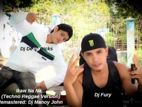 Dj Manoy John - Ikaw Na Na (Techno Reggae Version) Dj Demotricks Feat. Dj Fury [Remastered]