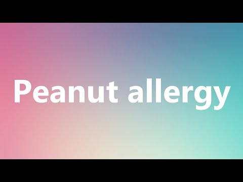 Peanut allergy – Medical Definition and Pronunciation